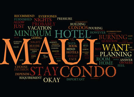 MAUI HOTEL OR MAUI CONDO Text Background Word Cloud Concept Illustration