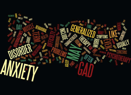 generalized: LONG TERM ANXIETY CHARACTERIZED AS GENERALIZED ANXIETY Text Background Word Cloud Concept Illustration