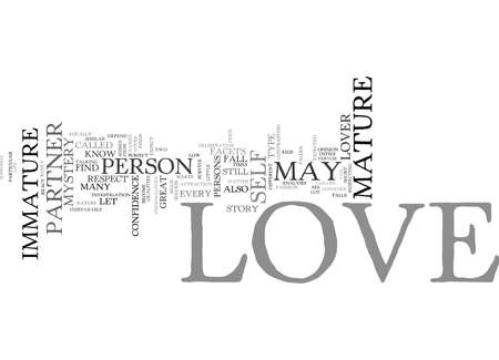 LOVE MATURE AND IMMATURE LOVE Text Background Word Cloud Concept