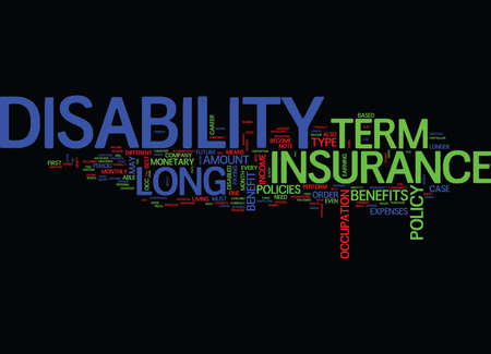 perform: LONG TERM DISABILITY INSURANCE Text Background Word Cloud Concept Illustration