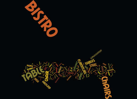 LOOK COOL LEAN BACK WITH BISTRO TABLES AND CHAIRS Text Background Word Cloud Concept