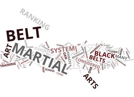 MARTIAL ART BELT RANKS WHERE DID THEY COME FROM AND WHAT DO THEY MEAN Text Background Word Cloud Concept Illustration