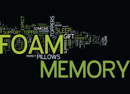 MEMORY FOAM THE PERFECT GIFT IDEA FOR YOUR SWEETHEART Text Background Word Cloud Concept