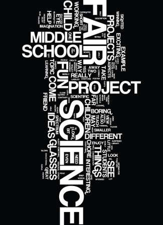 MIDDLE SCHOOL SCIENCE FAIR PROJECTS Text Background Word Cloud Concept
