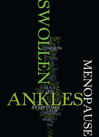 MENOPAUSE SWOLLEN ANKLES Text Background Word Cloud Concept