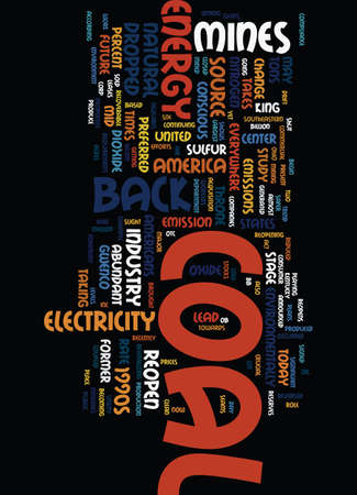 MINES REOPEN AS COAL TAKES LEAD IN ENERGY Text Background Word Cloud Concept