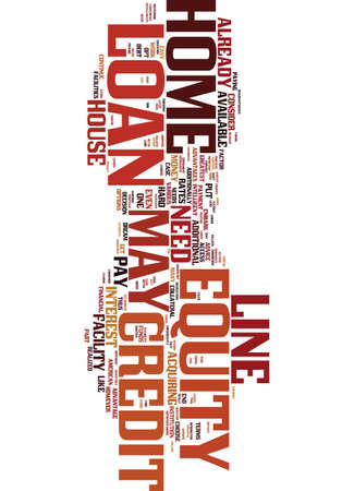 advantages: MONEY FROM YOUR HOUSE THROUGH HOME EQUITY LOAN OR LINE OF CREDIT Text Background Word Cloud Concept