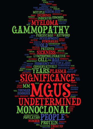 MONOCLONAL GAMMOPATHY OF UNDETERMINED SIGNIFICANCE Text Background Word Cloud Concept Illustration