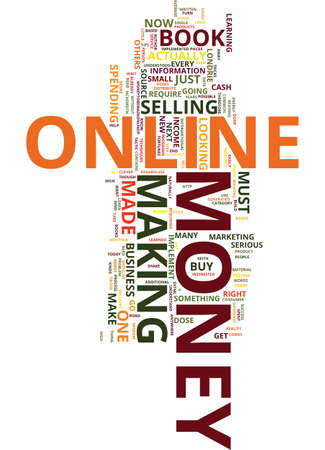 MONEY TO BE MADE ONLINE Text Background Word Cloud Concept Illustration