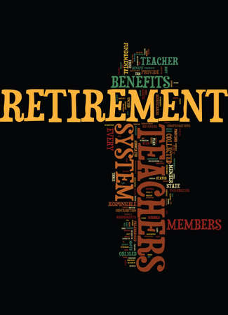 become: TEACHERS RETIREMENT Text Background Word Cloud Concept Illustration
