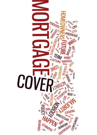 MORTGAGE COVER AND THE HOMEOWNER KEEP YOUR ROOF INTACT Text Background Word Cloud Concept