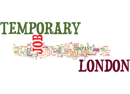 TEMPORARY JOB IN LONDON Text Background Word Cloud Concept