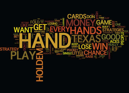 better: TEXAS HOLDEM WHEN TO PLAY AND WHEN TO FOLD Text Background Word Cloud Concept Illustration