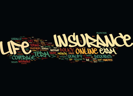 TERM LIFE INSURANCE NO EXAM IS IT RIGHT FOR YOU Text Background Word Cloud Concept