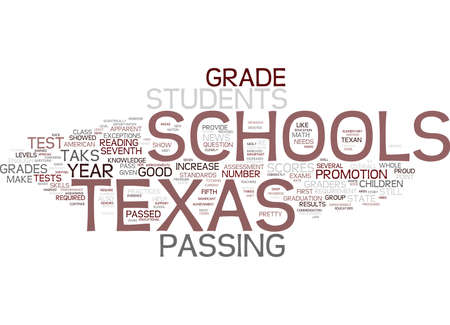 TEXAS SCHOOLS SHOW SOME IMPORTANT GAINS ON TAKS Text Background Word Cloud Concept Illustration