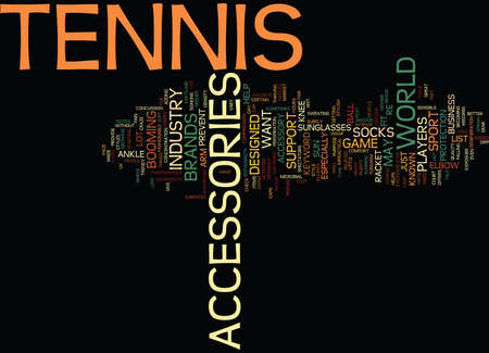 TENNIS ACCESSORIES Text Background Word Cloud Concept