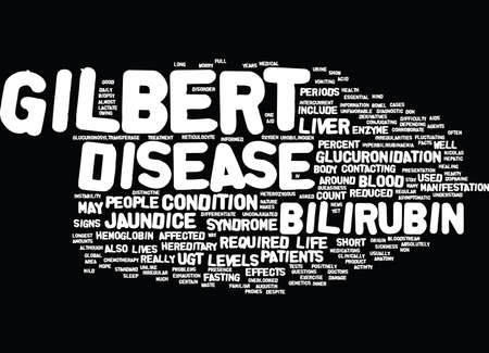 THE ANATOMY OF GILBERTS DISEASE Text Background word cloud concept