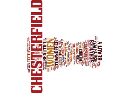 THE BEAUTY OF CHESTERFIELD Text Background Word Cloud Concept