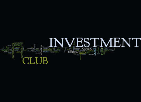 THE BENEFITS OF AN INVESTMENT CLUB Text Background Word Cloud Concept