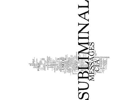 THE ART OF THE SUBLIMINAL MESSAGE THE POWER OF THE CIA Text Background Word Cloud Concept