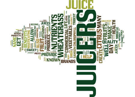 THE BENEFITS OF JUICERS Text Background Word Cloud Concept