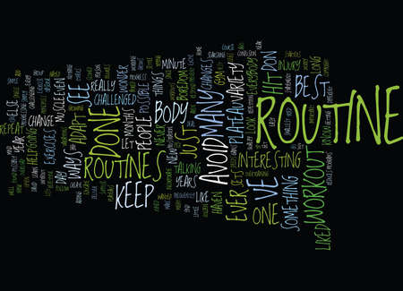 THE BEST ROUTINE I VE EVER DONE Text Background Word Cloud Concept