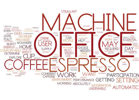 THE BEAUTY OF THE OFFICE ESPRESSO MACHINE Text Background Word Cloud Concept Ilustração