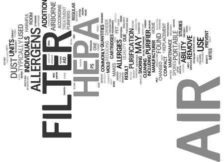 THE BENEFITS OF A HEPA AIR FILTER Text Background Word Cloud Concept