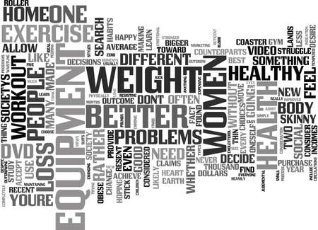 THE CHRONIC SEARCH FOR WEIGHT LOSS AND EXERCISE EQUIPMENT Text Background Word Cloud Concept Illustration