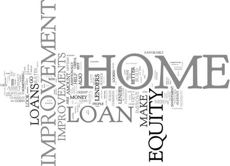 THE BENEFITS OF HOME IMPROVEMENT LOANS Text Background Word Cloud Concept