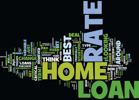 THE BEST HOME LOAN RATE FOR YOU Text Background Word Cloud Concept Illustration
