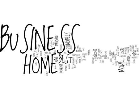 THE BEST HOME BUSINESS MODELS Text Background Word Cloud Concept
