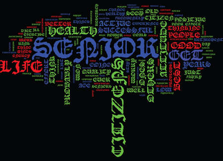 THE BEST SENIOR CITIZENS EVER Text Background Word Cloud Concept
