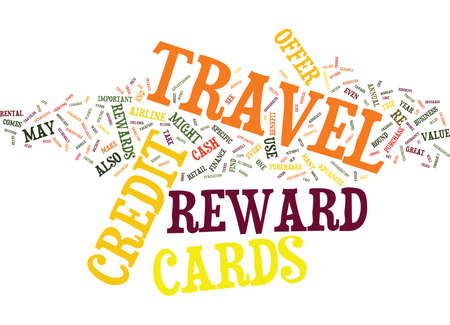 THE BEST TRAVEL REWARD CREDIT CARDS Text Background Word Cloud Concept
