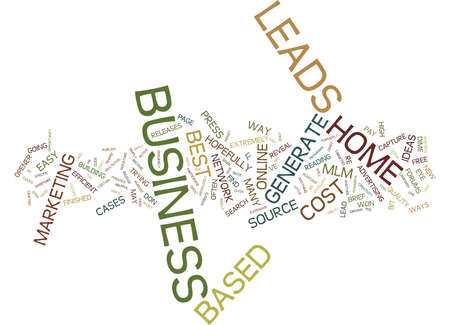 THE BEST HOME BASED BUSINESS LEADS Text Background Word Cloud Concept