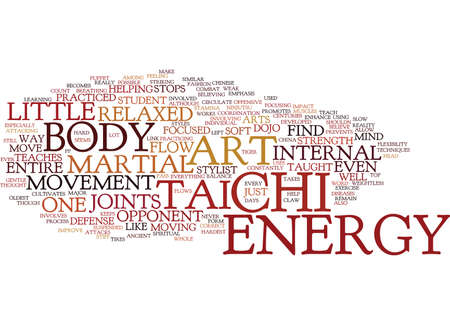 THE ART OF TAI CHI Text Background Word Cloud Concept Illustration