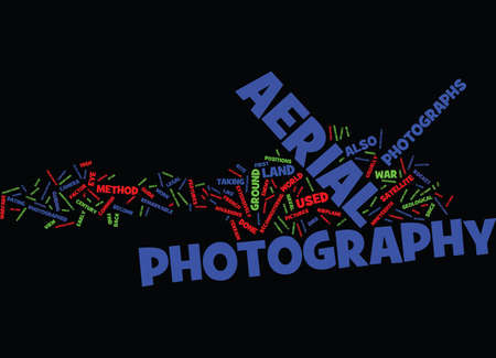 THE ART OF OUTDOOR AERIAL PHOTOGRAPHY Text Background Word Cloud Concept 向量圖像