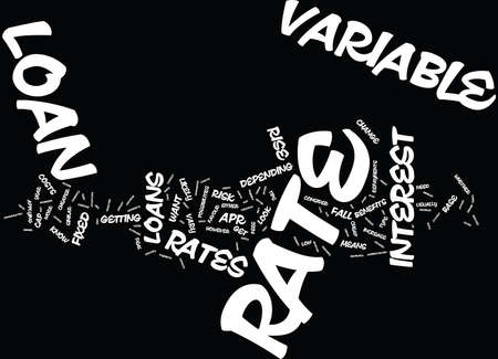 variable rate: THE BENEFITS OF A VARIABLE RATE LOAN Text Background Word Cloud Concept Illustration