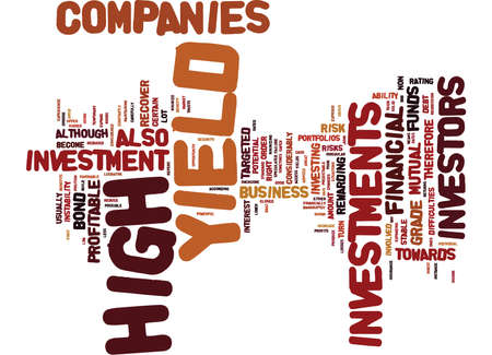 THE BENEFITS OF HIGH YIELD INVESTMENT Text Background Word Cloud Concept