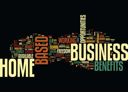 THE BENEFITS OF A HOME BASED BUSINESS Text Background Word Cloud Concept 向量圖像