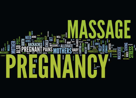 THE BENEFITS OF PREGNANCY MASSAGE Text Background Word Cloud Concept