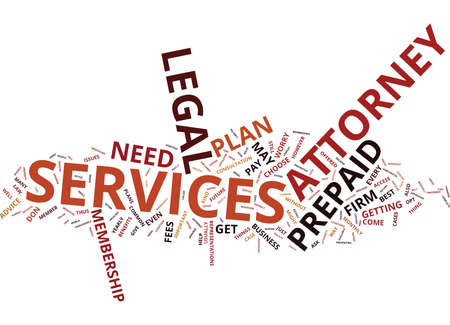 THE BENEFITS OF PREPAID ATTORNEY SERVICES Text Background Word Cloud Concept