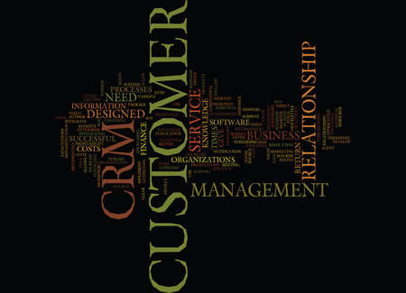 THE CRM WILL GIVE YOU THE CUSTOMER KNOWLEDGE YOU NEED Text Background Word Cloud Concept Illustration