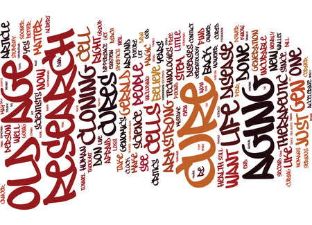 THE CURE FOR OLD AGE Text Background Word Cloud Concept