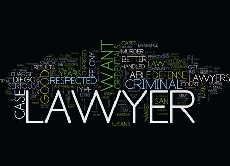 THE CREDENTIALS OF ANY GOOD SAN DIEGO CRIMINAL DEFENSE LAWYER Text Background Word Cloud Concept