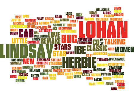 LINDSAY LOHAN TO STAR IN HERBIE THE LOVE BUG REMAKE Text Background word cloud concept Illustration
