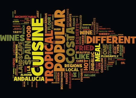 THE CUISINE OF THE COSTA TROPICAL ANDALUCIA SPAIN Text Background Word Cloud Concept