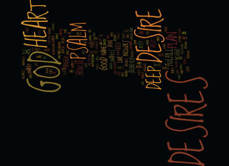 THE DEEP DESIRES OF YOUR HEART Text Background Word Cloud Concept