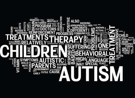 THE DIFFERENT TYPES OF AUTISM TREATMENT Text Background Word Cloud Concept Illustration