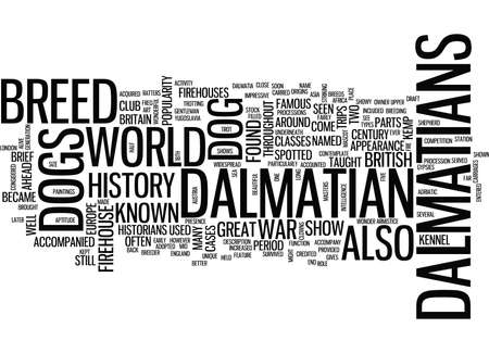 THE DALMATIAN A BRIEF HISTORY OF THIS BREED Text Background Word Cloud Concept